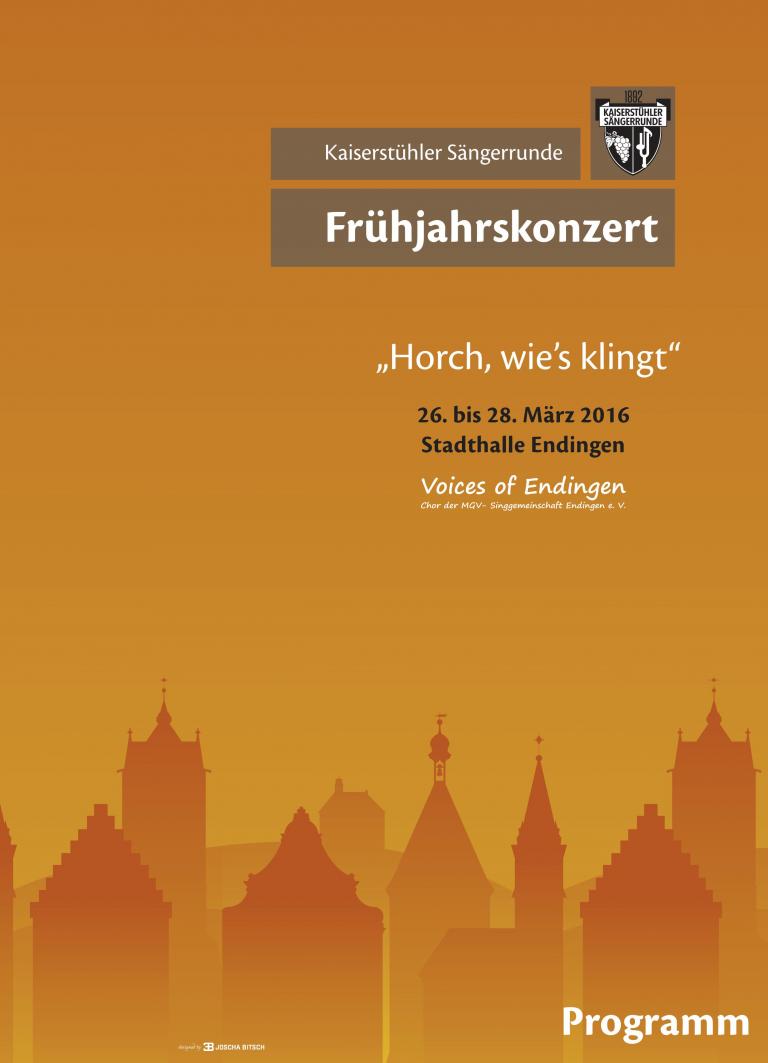 """Kaiserstühler Sängerrunde, 26. bis 28. März 2016, Stadthalle Endingen. Frühjahrskonzert """"Horch, wie´s klingt"""""""